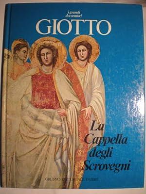 I Grandi decoratori Giotto. La Ceppella degli: Albert Skira; Renata