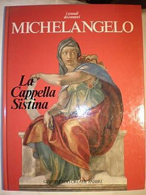 I grandi decoratori. Michelangelo. La Cappella Sistina: Albert Skira; Renata