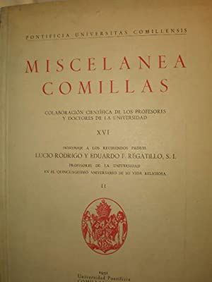 Miscelánea Comillas Vol. XVI Homenaje a los Reverendos Padres Lucio Rodrigo y Eduardo F. ...
