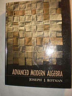 Advanced Modern Algebra: Joseph J. Rotman