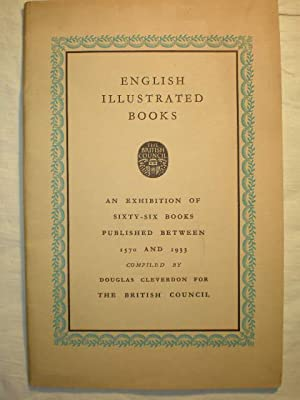 English Illustrated books. The catalogue of an Exhibition of books published between 1570 and 1932