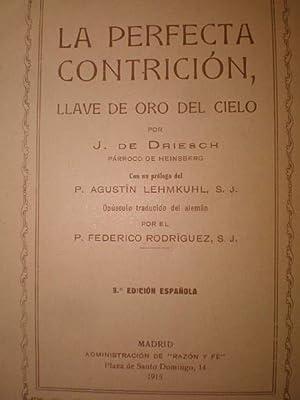 La perfecta contrición, llave de oro del: J. de Driesch,
