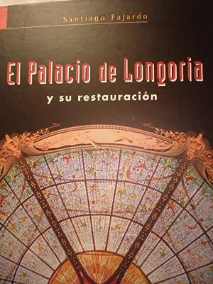 El Palacio de Longoria y su restauración: Santiago Fajardo