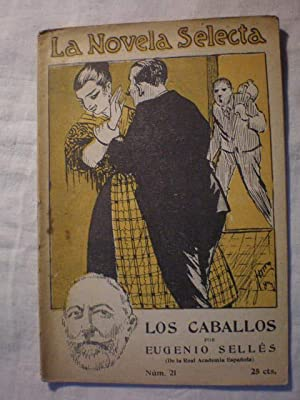 Los Caballos. Sátira dialogada en un acto: Eugenio Sellés