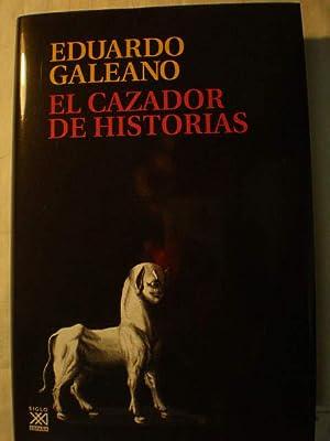 El cazador de historias (Biblioteca Eduardo Galeano nº 19)