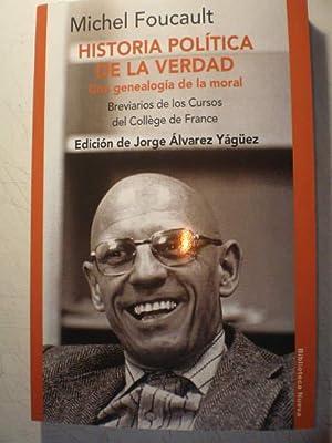 Historia política de la verdad. Una genealogía: Michel Foucault -