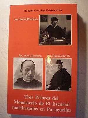 Tres priores del Monasterio de El Escorial: Modesto González Velasco,