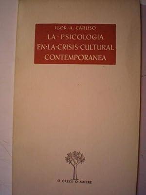 La psicología en la crisis cultural contemporánea: Igor A. Caruso