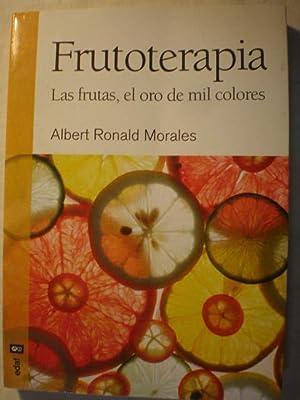 Frutoterapia. Las frutas, el oro de mil: Albert Ronald Morales