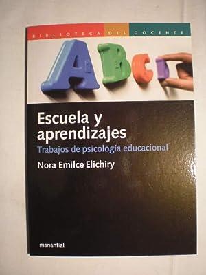 Escuela y aprendizajes. Trabajos de psicología educacional: Nora Emilce Elichiry