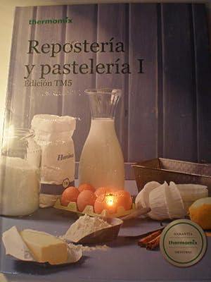 Repostería y pastelería I. edición TM5: Thermomix