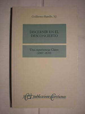 Discernir en el desconcierto. Una experiencia: Claret (1807-1870): Guillermo Randle, SJ