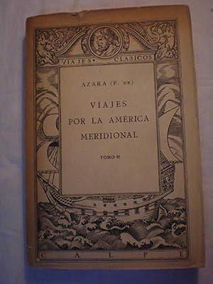 Viajes por la América Meridional. Tomo II.: D. Félix de