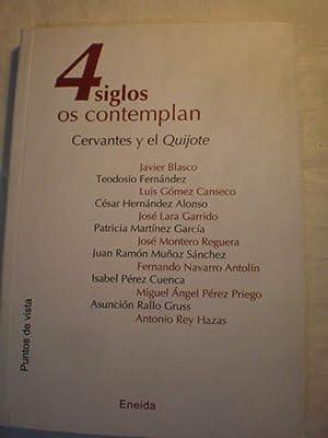 4 Siglos os contemplan. Cervantes y el: Javier Blasco -