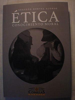 Etica. Conocimiento moral: Augusto Hortal Alonso