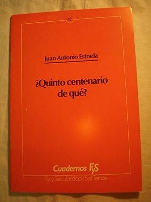 Quinto Centenario de qué? Cuadernos Fe y: Juan Antonio Estrada