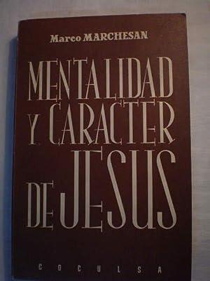 Mentalidad y carácter de Jesús: Marco Marchesan