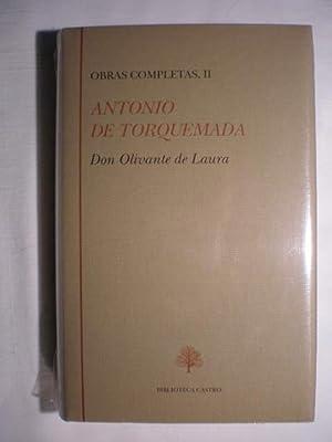 Obras Completas. Tomo II. Don Olivante de Laura: Antonio de Torquemada