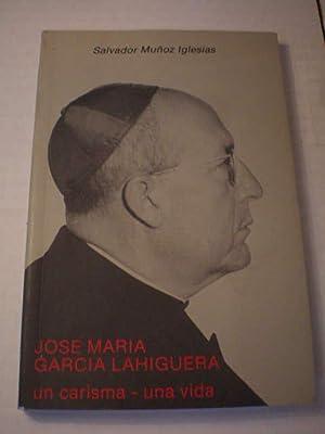 José María García Lahiguera. Un carisma -: Salvador Muñoz Iglesias