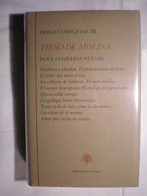 Obras Completas. Tomo III. Doce comedias nuevas: Tirso de Molina