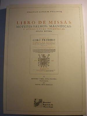 Libro de Missas, motetes, salmos, magnificas, y: Sebastián López de