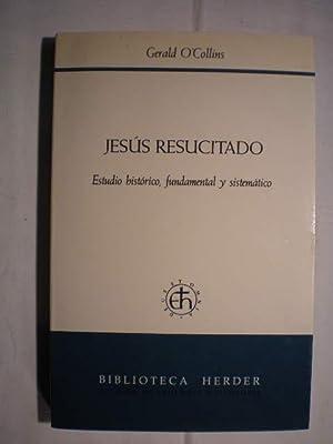 Jesús resucitado. Estudio histórico, fundamental y sistemático: Gerald ...