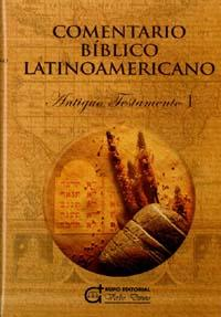 Comentario Bíblico Latinoamericano. Antiguo Testamento. I. Pentateuco y textos narrativos: ...