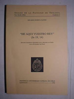 "He aquí vuestro Rey "" (Jn 19,: Eduardo Huerta Pasten"
