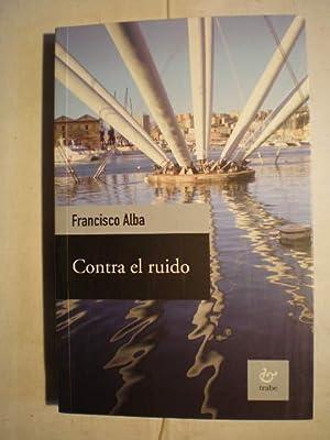 Contra el ruido: Francisco Alba