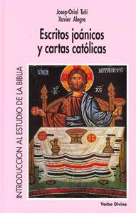 Escritos joánicos y cartas católicas: Josep Oriol Tuñi Vancells; Xavier Alegre ...