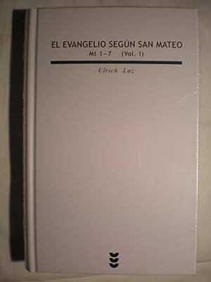 El Evangelio según San Mateo. Vol. I (Mt 1-7): Ulrich Luz