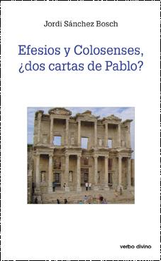Efesios y Colosenses, ¿ dos cartas de: Jordi Sánchez Bosch