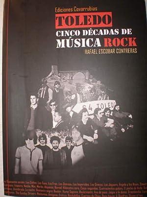 Toledo, cinco décadas de música rock: Rafael Escobar Contreras
