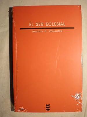 El ser eclesial. Persona, comunión, Iglesia: Ioannis D. Zizioulas