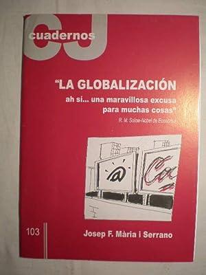 La globalización. ah sí. una maravillosa excusa para muchas cosas: Josep F. Maria i ...