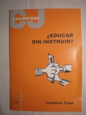 educar sin instruir? Apuntes para una reflexión sobre nuestro sistema educativo: Cristofol A...