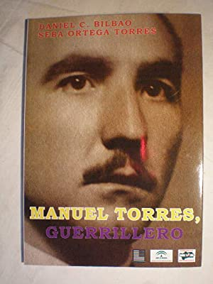 Manuel Torres, guerrillero: Daniel G. Bilbao; Seba Ortega Torres