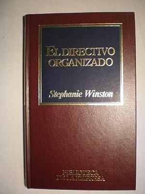 El directivo organizado. Un programa para aumentar la productividad: nuevos métodos de ...
