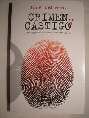 Crimen y castigo. Investigación forense y criminología: José Cabrera