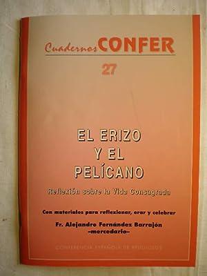 El erizo y el pelícano. Reflexión sobre: Fr. Alejandro Fernández