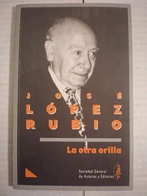 La otra orilla: José López Rubio