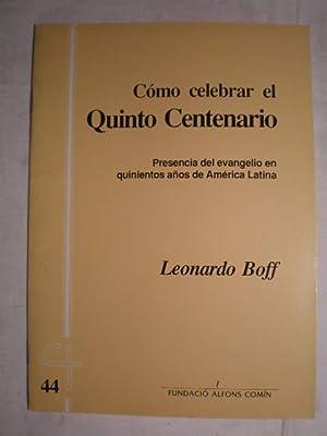 Cómo celebrar el Quinto Centenario. Presencia del: Leonardo Boff