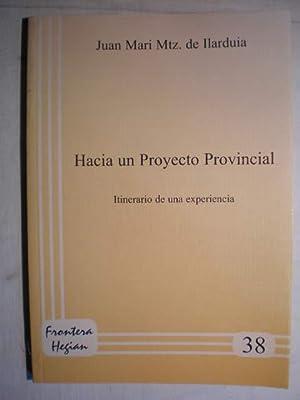 Hacia un Proyecto Provincial. Itinerario de una: Juan Mari Martínez