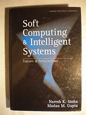 Soft Computing & Intelligent Systems. Theory &: Naresh K. Sinha