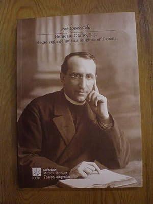 Nemesio Otaño, SJ. Medio siglo de música religiosa en España: José López Calo