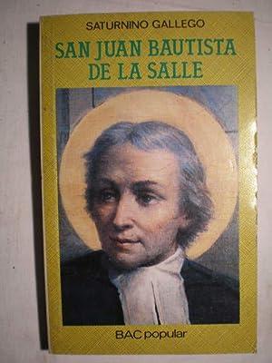 San Juan Bautista de la Salle. Fundador: Saturnino Gallego