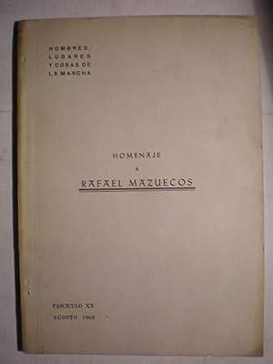 Homenaje a Rafael Mazuecos. Hombres, lugares y cosas de la Mancha. Fascículo XX. Agosto 1968...