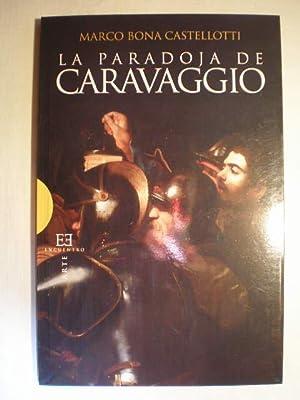 La paradoja de Caravaggio: Marco Bona Castellotti