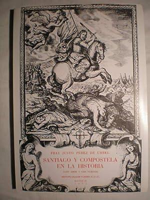 Santiago y Compostela en la historia (con amor y con verdad): Fray Justo Pérez de Urbel
