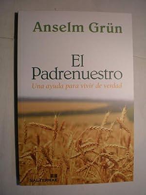 El Padrenuestro. Una ayuda para vivir de verdad: Anselm Grün